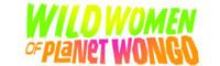 WILD WOMEN OF PLANET WONGO in Rockland / Westchester