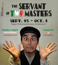 The Servant Of Two Masters in Maine
