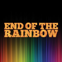 End of the Rainbow in Broadway