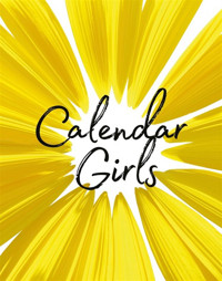 CALENDAR GIRLS in Baltimore