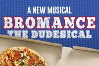 Bromance: The Dudesical in Broadway