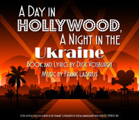 A Day in Hollywood, A Night in the Ukraine in Broadway