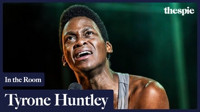 In the Room: Tyrone Huntley in UK / West End