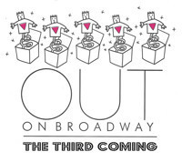 OUT ON BROADWAY: THE THIRD COMING in Broadway