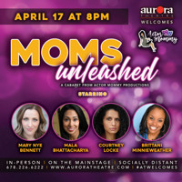Aurora Theatre Welcome Series presents Moms Unleashed in Atlanta