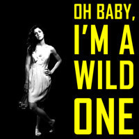OH BABY, I'M A WILD ONE in South Africa