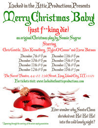 Merry Christmas Baby! (just f**king die) in Off-Off-Broadway