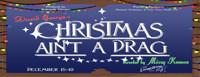 Christmas Ain't A Drag - The Musical in Kansas City