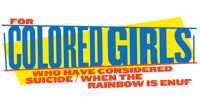 FOR COLORED GIRLS WHO HAVE CONSIDERED SUICIDE WHEN THE RAINBOW IS ENUF in Long Island