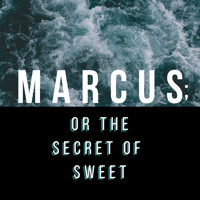 Marcus, or the Secret of Sweet in Chicago