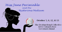 Miss Jane Periwinkle and The Mysterious Medium in Off-Off-Broadway