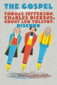 The Gospel According To Thomas Jefferson, Charles Dickens And Count Leo Tolstoy:Discord in Tucson