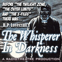 The Whisperer In Darkness in Off-Off-Broadway