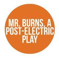 Mr. Burns, A Post-Electric Play in Jacksonville