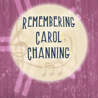 Diamonds Are A Girl's Best Friend: Remembering Carol Channing in Sacramento