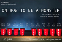 On How To Be A Monster in Off-Off-Broadway