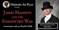 James Madison and The Forgotten War in Boston