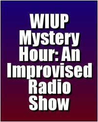 WIUP Mystery Hour: An Improvised Radio Show in Seattle