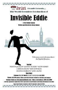 Invisible Eddie-world premier/locally written/directed 2/28-3/14 in Boise