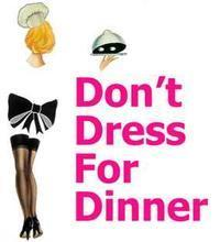 Dont Dress For Dinner in Broadway