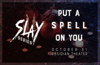 SLAY: Put a Spell On You in Houston