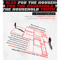 bled for the household truth in Broadway