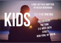 KIDS A New One Act by Becca Beberaggi in Off-Off-Broadway