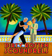 DIRTY ROTTEN SCOUNDRELS in Delaware