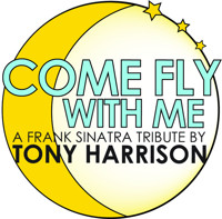 Come Fly With Me; A Frank Sinatra Tribute by Tony Harrison in Austin