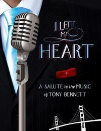 I Left My Heart: A Salute to the Music of Tony Bennett in Connecticut