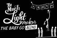 Too Much Light Makes the Baby Go Blind in Broadway