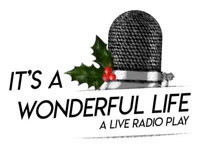 It's a Wonderful Life:  A Live Radio Play in Broadway