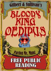 Gilbert & Sullivan's BLOODY KING OEDIPUS in Broadway