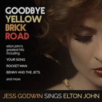 Goodbye Yellow Brick Road: Jess Godwin Sings Elton John in Broadway