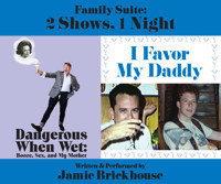 Dangerous When Wet & I Favor My Daddy in Off-Off-Broadway