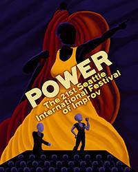 Power, the 21st Seattle International Festival of Improv in Broadway