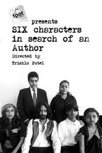 T.Pot Production's SIX CHARACTERS IN SEARCH OF AN AUTHOR in India