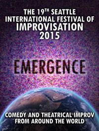 Emergence: 19th Seattle International Festival of Improv in Seattle