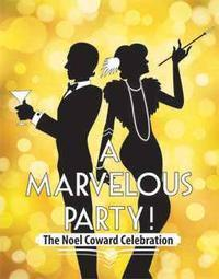 A Marvelous Party! The Noel Coward Celebration in Broadway
