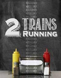 2 TRAINS RUNNING in Broadway