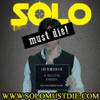 SOLO MUST DIE: A Musical Parody in Los Angeles
