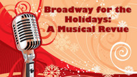 Broadway for the Holidays: A Musical Revue  in Broadway