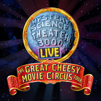 Mystery Theater 3000: The Great Cheesy Movie Circus Tour