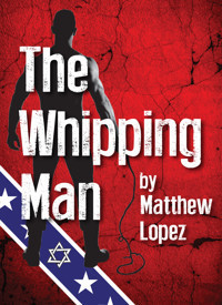 The Whipping Man in Vermont
