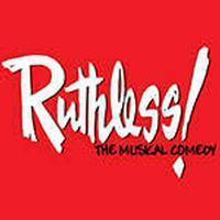 Ruthless! the Musical Comedy in Broadway