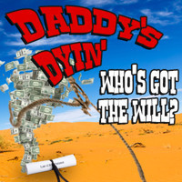 Daddy's Dyin' Whose Got The Will in Broadway
