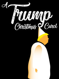 A Trump Christmas Carol in Washington, DC