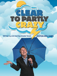 Clear to Partly Crazy by Jaston Williams in San Antonio