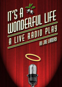 It's a Wonderful Life: A Life Radio Play in Kansas City