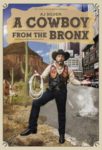 AJ Silver: A Cowboy From The Bronx in Off-Off-Broadway